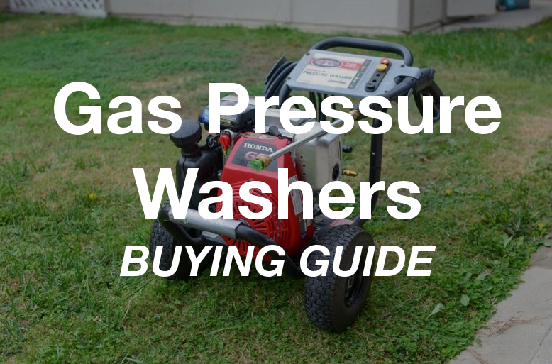 Best Gas Pressure Washers - Buying Guide & Reviews