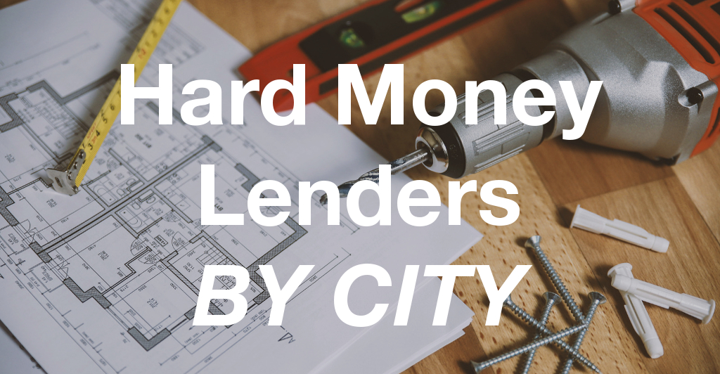 Hard Money Lenders by City