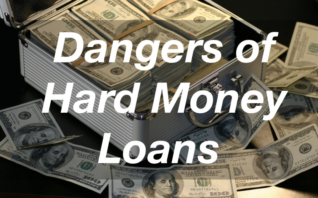 11 Dangers of Hard Money Loans