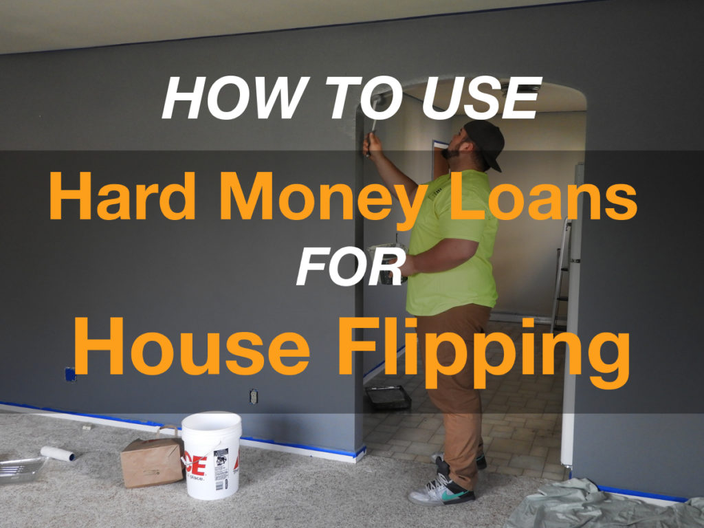 How to Use Hard Money Loans to Finance House Flipping