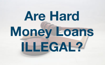 When Are Hard Money Loans Illegal?