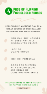 An infographic describing 4 pros of flipping foreclosed houses.